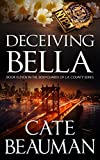 img - for Deceiving Bella: Book Eleven In The Bodyguards Of L.A. County Series book / textbook / text book