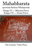 img - for Mahabharata, Ksiega VI Bhiszma Parva Ksiega VII Drona Parva (Polish Edition) book / textbook / text book