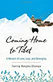 Coming Home to Tibet: A Memoir of Love, Loss, and Belonging (Paperback)