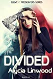Divided (Element Preservers Book 3)