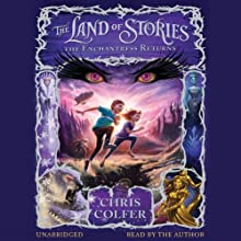 The Land of Stories: The Enchantress Returns (       UNABRIDGED) by Chris Colfer Narrated by Chris Colfer