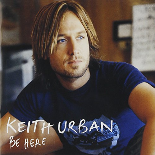 Keith Urban - Be Here - Lyrics2You