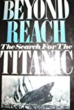 img - for Beyond Reach: The Search for the Titanic book / textbook / text book