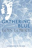Gathering Blue (Giver Quartet Book 2)