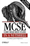 MCSE Core Required Exams in a Nutshell: The required 70: 290, 291, 293 and 294 Exams (In a Nutshell (O'Reilly)) (0596102283) by Stanek, William R.