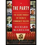 img - for By Richard McGregor The Party: The Secret World of China's Communist Rulers (1st) book / textbook / text book