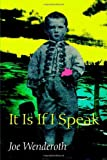 It Is If I Speak (Wesleyan Poetry Series)