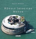 echange, troc Steve Dobson - Hôtels insolites monde