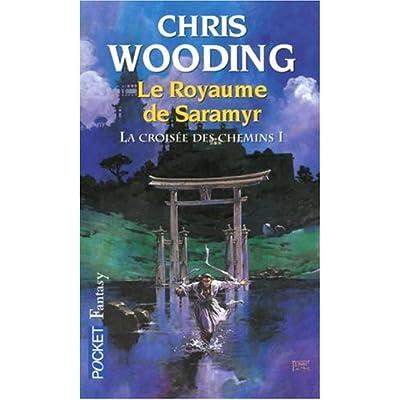 Le royaume de Saramyr : La croisée des chemins de Chris Wooding