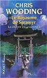 La Croisée des Chemins, tome 1 : Le Royaume de Saramyr / Les Tisserands de Saramyr par Chris Wooding