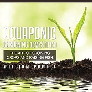 Aquaponic Gardening Demystified Audiobook