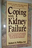 Coping with Kidney Failure (Coping with chronic conditions: guides to living with chronic illnesses for you & your family)