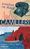 Rounding the Mark: The Inspector Montalbano Mysteries - Book 7