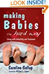 Making Babies the Hard Way: Living Wi...