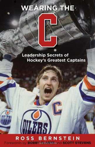 Wearing the C: Leadership Secrets from Hockey's Greatest Captains PDF