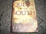 The Queen of the South (Perez-Reverte, Arturo) (0399151850) by Perez-Reverte, Arturo