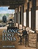Paul Atterbury Along Lost Lines P/b