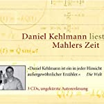 Mahlers Zeit | Daniel Kehlmann