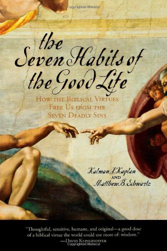 The Seven Habits Of The Good Life: How The Biblical Virtues Free Us From The Seven Deadly Sins front-819039