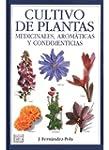 CULTIVO PLANTAS MEDICINALES, AROM�TIC...