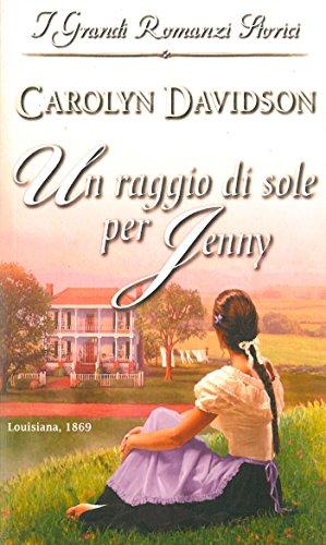 Carolyn Davidson - Un raggio di sole per Jenny