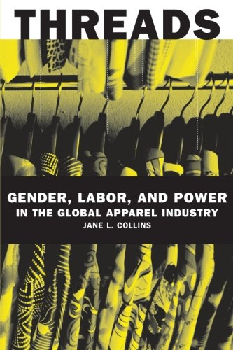 Threads: Gender, Labor, and Power in the Global Apparel...