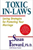 Toxic In-Laws: Loving Strategies for Protecting Your Marriage