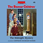 The Midnight Mystery: The Boxcar Children Mysteries, Book 95 (       UNABRIDGED) by Gertrude Chandler Warner Narrated by Tim Gregory