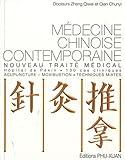 echange, troc Qiwei Zheng, Chunyi Qian - Médecine chinoise contemporaine : Nouveau traité médical, Hôpital de Pékin, 130 cas cliniques