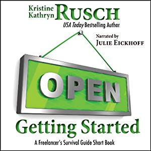 Getting Started: A Freelancer's Survival Guide Short Book | [Kristine Kathryn Rusch]