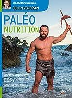Pal�o nutrition: Augmentez vos performances, perdez la graisse, gagnez du muscle, am�liorez votre sant�
