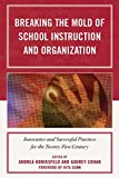 img - for Breaking the Mold of School Instruction and Organization: Innovative and Successful Practices for the Twenty-First Century book / textbook / text book