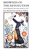 img - for Midwives Of Revolution: Female Bolsheviks & Women Workers In 1917 by Jane Mcdermid (1999-09-30) book / textbook / text book