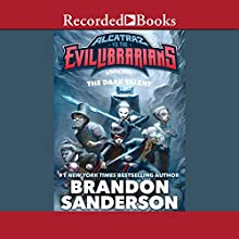 The Dark Talent: Alcatraz vs the Evil Librarians Audiobook by Brandon Sanderson Narrated by Ramon de Ocampo
