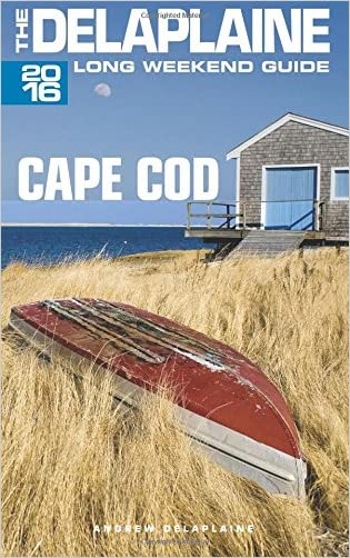 CAPE COD - The Delaplaine 2016 Long Weekend Guide (Long Weekend Guides)