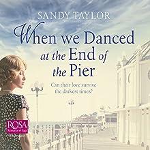 When We Danced at the End of the Pier: Brighton Girls Trilogy, Book 1 | Livre audio Auteur(s) : Sandy Taylor Narrateur(s) : Rebecca Courtney