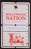Bollywood Nation: India through Its Cinema