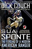 img - for Sua Sponte: The Forging of a Modern American Ranger by Dick Couch (2013-07-02) book / textbook / text book