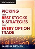 Picking the Best Stocks & Strategies for Every Option Trade