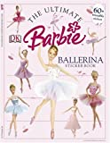 The Ultimate Barbie Ballerina Sticker Book: 60+ reusable stickers (Barbie Sticker Books)