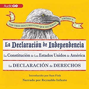 Los Tres Documentos que Hicieron América [The Three Documents That Made America] | [Sam Fink (introduction)]