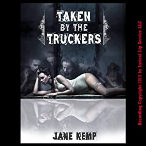 Taken by the Truckers Audiobook