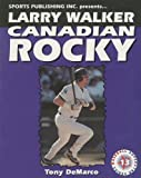 img - for Larry Walker: Canadian Rocky (Baseball Superstar) book / textbook / text book