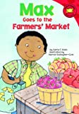 Max Goes to the Farmers Market (Read-It! Readers: The Life of Max)