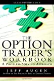 img - for The Option Trader's Workbook: A Problem-Solving Approach (2nd Edition) by Augen, Jeff 2nd (second) Edition [Paperback(2011/10/24)] book / textbook / text book