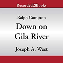 Down on Gila River (       UNABRIDGED) by Ralph Compton, Joseph A. West Narrated by Lee Aaron Rosen
