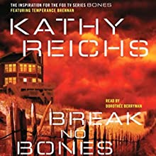 Break No Bones Audiobook by Kathy Reichs Narrated by Dorothee Berryman
