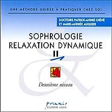 Sophrologie - Relaxation dynamique 2 | Livre audio Auteur(s) : Patrick-André Chéné, Marie-Andrée Auquier Narrateur(s) : Patrick-André Chéné, Marie-Andrée Auquier