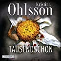 Tausendschön Audiobook by Kristina Ohlsson Narrated by Uve Teschner