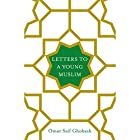 Letters to a Young Muslim Hörbuch von Omar Saif Ghobash Gesprochen von: Omar Saif Ghobash